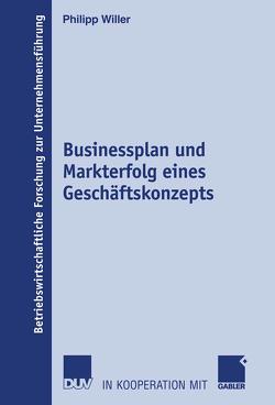 Businessplan und Markterfolg eines Geschäftskonzepts von Willer,  Philipp