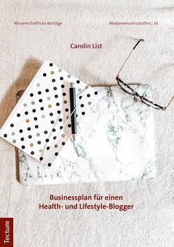 Businessplanung für einen Health- und Lifestyle-Blogger von List,  Carolin