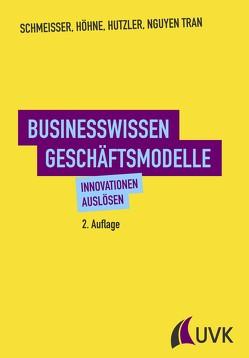 Businesswissen Geschäftsmodelle von Höhne,  Dora, Hutzler,  Jan, Schmeisser,  Wilhelm, Tran,  Hanh Nguyen