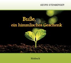 Buße, ein himmlisches Geschenk von Steinberger,  Georg