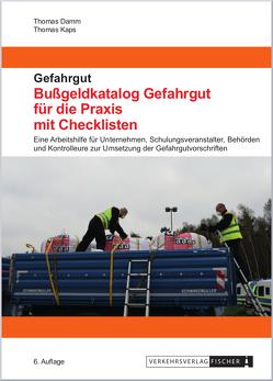 Bußgeldkatalog Gefahrgut für die Praxis mit Checklisten – 2019 von Damm,  Thomas, Kaps,  Thomas