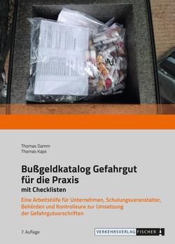 Bußgeldkatalog Gefahrgut für die Praxis mit Checklisten – 2021 von Damm,  Thomas, Kaps,  Thomas