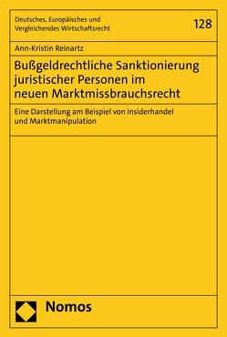 Bußgeldrechtliche Sanktionierung juristischer Personen im neuen Marktmissbrauchsrecht von Reinartz,  Ann-Kristin