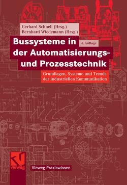 Bussysteme in der Automatisierungs- und Prozesstechnik von Schnell,  Gerhard, Wiedemann,  Bernhard