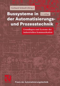 Bussysteme in der Automatisierungs- und Prozesstechnik von Schnell,  Gerhard