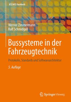 Bussysteme in der Fahrzeugtechnik von Schmidgall,  Ralf, Zimmermann,  Werner