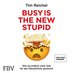 Busy is the New Stupid von Pappenberger,  Sebastian, Reichel,  Tim