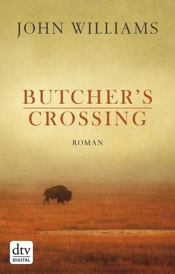 Butcher's Crossing von Robben,  Bernhard, Williams,  John