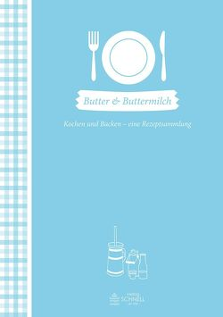 Butter & Buttermilch von Landesvereinigung der Milchwirtschaft NRW e.V.