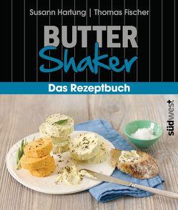Butter-Shaker – Das Rezeptbuch von Hartung,  Susann