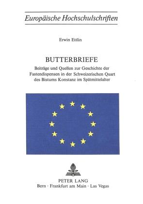 Butterbriefe von Ettlin, Erwin