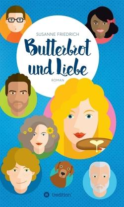 Butterbrot und Liebe von Friedrich,  Susanne, Literaturtest,  Berlin,  Literaturtest,