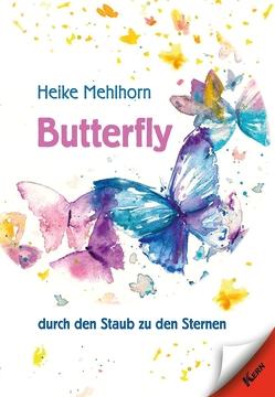 Butterfly – durch den Staub zu den Sternen von Mehlhorn,  Heike