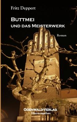 Buttmei und das Meisterwerk von Deppert,  Fritz