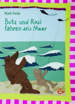 Butz und Rosi fahren ans Meer von Feile,  Ruth