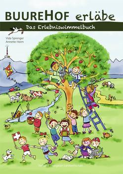 Buurehof erläbe von Heim-Lüthi,  Annette, Sprenger,  Vida