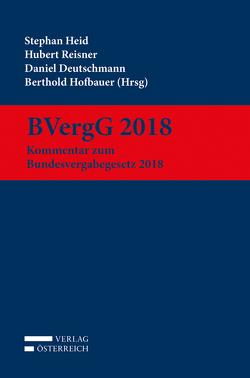BVergG 2018 von Deutschmann,  Daniel, Heid,  Stephan, Hofbauer,  Berthold, Reisner,  Hubert