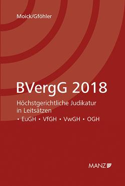 BVergG 2018 von Gföhler,  Andreas, Moick,  Karlheinz