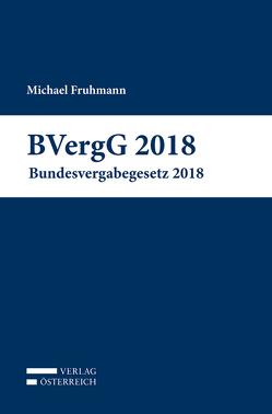 BVergG 2018 von Fruhmann,  Michael