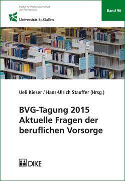 BVG-Tagung 2015 von Kieser,  Ueli, Stauffer,  Hans-Ulrich