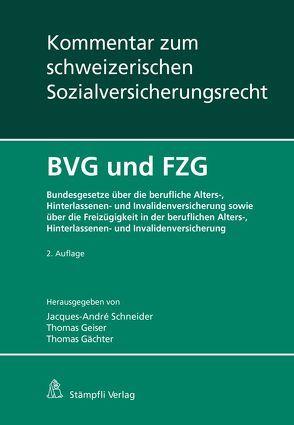 BVG und FZG von Gächter,  Thomas, Geiser,  Thomas, Schneider,  Jacques-André
