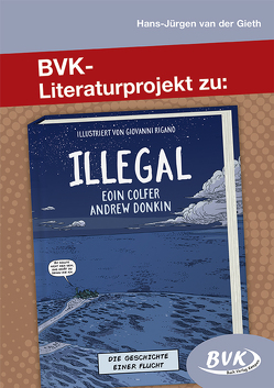 BVK-Literaturprojekt zu Illegal von van der Gieth,  Hans-Jürgen