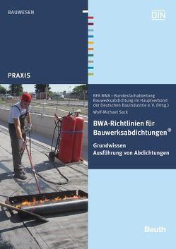 BWA-Richtlinien für Bauwerksabdichtungen von Sack,  Wolf-Michael