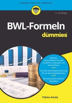 BWL-Formeln für Dummies von Amely,  Tobias