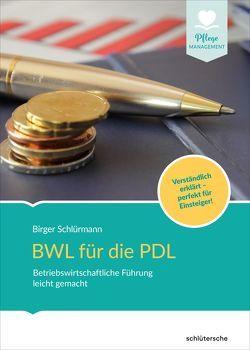 BWL für die PDL von Schlürmann,  Birger