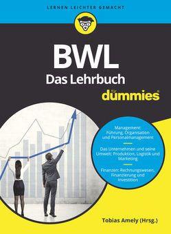 BWL für Dummies. Das Lehrbuch von Amely,  Tobias, Deseniss,  Alexander, Griga,  Michael, Krauleidis,  Raymund, Lauer,  Thomas, Stein,  Volker