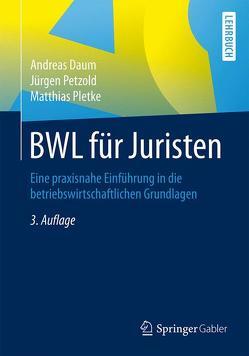 BWL für Juristen von Daum,  Andreas, Petzold,  Jürgen, Pletke,  Matthias