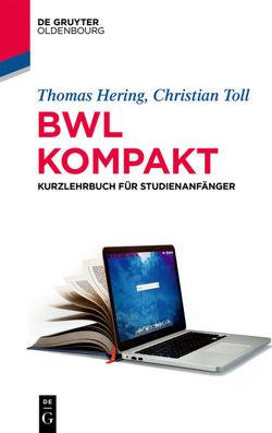 BWL kompakt von Hering,  Thomas, Toll,  Christian