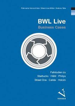 BWL Live: Business Cases von Müller,  Maximilian, Teta,  Antonio, Vervoort Isler,  Petronella