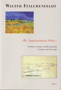 By Appointment Only von Feilchenfeldt,  Walter