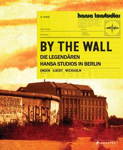 By the Wall von Emdén,  Fredrik, Ilbert,  Michael, Wickholm,  Pär