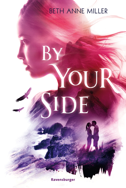 By Your Side von Miller,  Beth Anne, Tandetzke,  Sabine