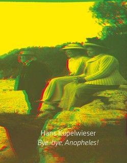 Bye-bye, Anopheles! von Kupelwieser,  Hans