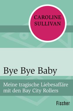 Bye Bye Baby von Drechsler,  Clara, Sullivan,  Caroline