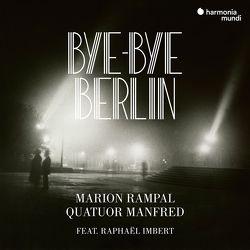 Bye-Bye Berlin von Hindemith,  Paul, Imbert,  Raphaël, Rampal,  Marion, Schulhoff,  Erwin, Weill,  Kurt