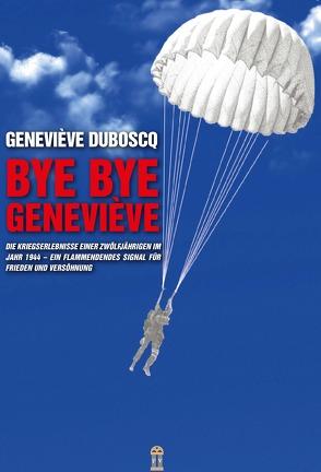 Bye Bye Geneviève von Duboscq,  Geneviève