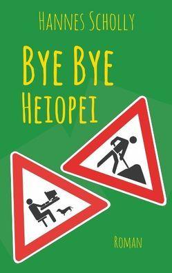 Bye Bye Heiopei von Scholly,  Hannes