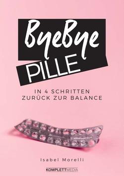 Bye, bye Pille von Isabel,  Morelli