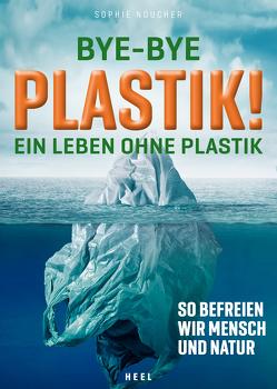 Bye-Bye Plastik! von Noucher,  Sophie