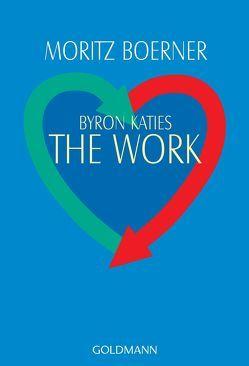 Byron Katies The Work von Boerner,  Moritz