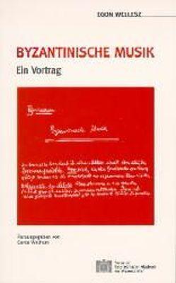 Byzantinische Musik von Wellesz,  Egon, Wolfram,  Gerda