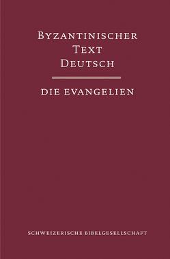 Byzantinischer Text Deutsch – Die Evangelien von Rauer,  Vr.Justin