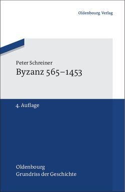 Byzanz 565-1453 von Schreiner,  Peter