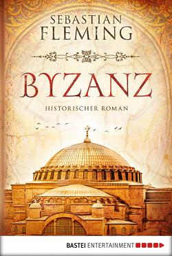 Byzanz von Fleming,  Sebastian