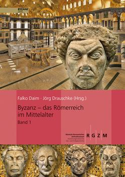 Byzanz – Das Römerreich im Mittelalter von Daim,  Falko