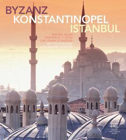 Byzanz – Konstantinopel – Istanbul von Aslan,  Rüstem, Blum,  Stephan, Schweizer,  Frank